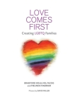 Love Comes First: Creating LGBTQ Families Cover Image