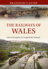 Bradshaw's Guide The Railways of Wales: Volume 7 Cover Image