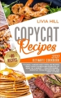 Copycat Recipes: Ultimate Cookbook to Easily Making Most Popular Recipes from Your Favorite Restaurants at Home ON A BUDGET Cover Image
