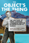 The Object's the Thing: The Writings of R. Yorke Edwards, a Pioneer of Heritage Interpretation in Canada Cover Image