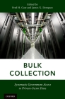 Bulk Collection: Systematic Government Access to Private-Sector Data Cover Image