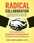 Radical Collaboration: Five Essential Skills to Overcome Defensiveness and Build Successful Relationships Cover Image