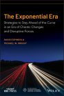 The Exponential Era: Strategies to Stay Ahead of the Curve in an Era of Chaotic Changes and Disruptive Forces Cover Image