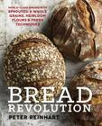 Bread Revolution: World-Class Baking with Sprouted and Whole Grains, Heirloom Flours, and Fresh Techniques Cover Image