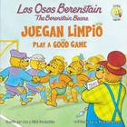 Los Osos Berenstain Juegan Limpio/Play a Good Game (Berenstain Bears Living Lights) Cover Image