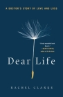 Dear Life: A Doctor's Story of Love and Loss Cover Image