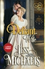 The Defiant Wife: Large Print Edition Cover Image