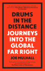 Drums in the Distance: Journeys Into the Global Far Right Cover Image