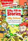 Silly School: Create silly stories with Hidden Pictures® puzzles! (Highlights Hidden Pictures Silly Fill-In Stories) Cover Image