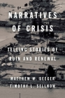Narratives of Crisis: Telling Stories of Ruin and Renewal (High Reliability and Crisis Management) Cover Image