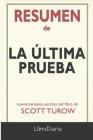 Resumen de La última prueba: de Scott Turow: Conversaciones Escritas Cover Image