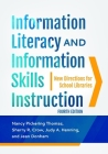 Information Literacy and Information Skills Instruction: New Directions for School Libraries Cover Image