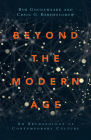 Beyond the Modern Age: An Archaeology of Contemporary Culture Cover Image