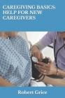 Caregiving Basics: Help for New Caregivers Cover Image