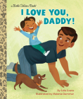 I Love You, Daddy! (Little Golden Book) Cover Image