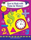 How to Work with Time and Money: Grades 1-3 Cover Image