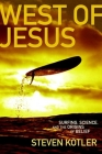 West of Jesus: Surfing, Science and the Origins of Belief Cover Image