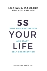 5S Your Life: Stop Procrastination And Start Self-organization Cover Image