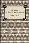 McTeague: A Story of San Francisco Cover Image