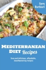 Mediterranean Diet Recipes: Easy and delicious, affordable, mouthwatering recipes Cover Image
