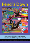 Pencils Down: Rethinking High-Stakes Testing and Accountability in Public Schools Cover Image