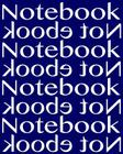Notebook Not eBook Unruled Notebook with 120 Pages: Unruled Notebook with 120 Blank Pages. Perfect Bound, Ideal for Composition Notebook or Journal. Cover Image