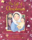 The Gift of Christmas: The boy who blessed the world Cover Image