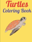 Turtles Coloring Book: Coloring Toy Gifts for Toddlers, Kids or Adult Relaxation Cute Easy and Relaxing Realistic Large Print Birthday Gifts Cover Image