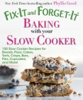 Fix-It and Forget-It Baking with Your Slow Cooker: 150 Slow Cooker Recipes for Breads, Pizza, Cakes, Tarts, Crisps, Bars, Pies, Cupcakes, and More! Cover Image