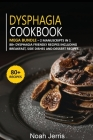 Dysphagia Cookbook: MEGA BUNDLE - 2 Manuscripts in 1 - 80+ Dysphagia - friendly recipes including breakfast, side dishes and dessert recip Cover Image