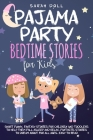 Pajama Party Bedtime Stories for Kids. Fantasy Stories for Children and Toddlers to Help Them Fall Asleep and Relax. Fantastic Stories to Dream About Cover Image