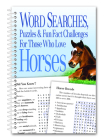 Word Searches, Puzzles and Fun Facts for Those Who Love Horses Cover Image