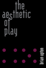 The Aesthetic of Play Cover Image
