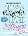 Das ultimative Handbuch für moderne Kalligrafie & Hand Lettering für Anfänger: Lerne das Handlettering: Ein Arbeitsbuch mit Tipps, Techniken, Übungsse Cover Image