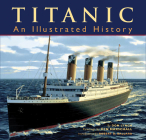 Titanic: An Illustrated History Cover Image
