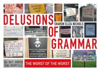 Delusions of Grammar: The Worst of the Worst Cover Image