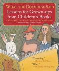 What the Dormouse Said: Lessons for Grown-ups from Children's Books Cover Image