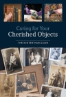 Caring for Your Cherished Objects: The Winterthur Guide Cover Image