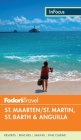 Fodor's in Focus St. Maarten/St. Martin, St. Barth & Anguilla (Full-Color Travel Guide #4) Cover Image