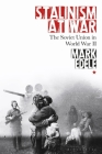 Stalinism at War: The Soviet Union in World War II Cover Image