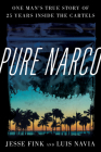 Pure Narco: One Man's True Story of 25 Years Inside the Cartels Cover Image