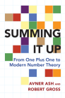 Summing It Up: From One Plus One to Modern Number Theory Cover Image