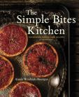The Simple Bites Kitchen: Nourishing Whole Food Recipes for Every Day Cover Image