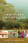 Ambiguous Childhoods: Peer Socialisation, Schooling and Agency in a Zambian Village Cover Image