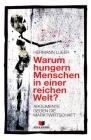 Warum hungern Menschen in einer reichen Welt?: Argumente gegen die Marktwirtschaft Cover Image
