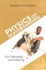 Physics of Skateboarding: Fun, Fellowship, and Following Cover Image