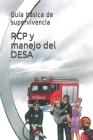 RCP y manejo del DESA: Guia básica de supervivencia Cover Image
