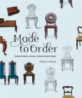 Made to Order: George Thwaites & Sons, Colonial Cabinetmakers Cover Image
