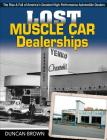 Lost Muscle Car Dealerships: The Rise and Fall of America's Greatest High-Performance Dealers Cover Image