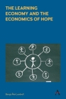 The Learning Economy and the Economics of Hope (Anthem Studies in Innovation and Development) Cover Image